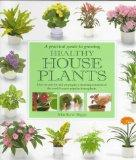 A Practical Guide to Growing Healthy Houseplants