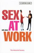 Sex at Work A Survival Guide