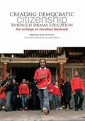 Creating Democratic Citizenship Through Drama Education : The Writings of Jonothan Neelands