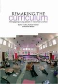 Remaking the Curriculum: Re-engaging Young People in Secondary School (0)