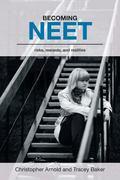 Becoming NEET : Risks, Rewards and Realities