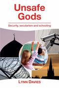 Unsafe Gods : Security, Secularism and School