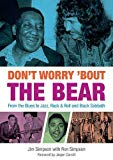 Don't Worry 'Bout The Bear: From the Blues to Jazz, Rock & Roll and Black Sabbath