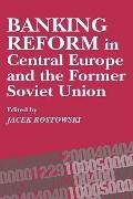 Banking Reform in Central Europe and the Former Soviet Union