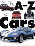 A-Z of Cars The Century's Classic Automobiles
