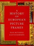 History of European Picture Frames