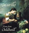 Murillo Scenes of Childhood