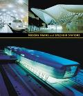 Modern Trains and Splendid Stations Architecture, Design, and Rail Travel for the Twenty-Fir...