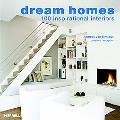 Dream Homes 100 Inspirational Interiors