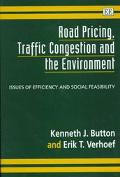 Road Pricing, Traffic Congestion and the Environment Issues of Efficiency and Social Feasibi...