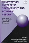 Privatization, Enterprise Development and Economic Reform Experiences of Developing and Tran...