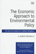 Economic Approach to Environmental Policy The Selected Essays of A. Myrick Freeman III