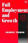 Full Employment and Growth Futher Keynesian Essays on Policy