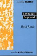 Changing Wales Vol. IV : Language Regained
