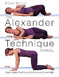 Alexander Technique Manual A Step-by-step Guide to Improve Breathing, Posture, and Well-being