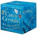 Cast the Crystals: Let the Stones Answer Your Questions (Book-in-a-Box)