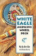 White Eagle Medicine Wheel Deck: 46 Medicine Wheel Cards with 80 Page Book