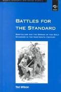 Battles for the Standard (Modern Economic and Social History: 3)