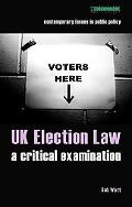 Uk Election Law A Critical Examination