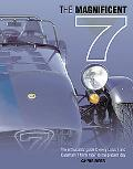 Magnificent 7 The Enthusiasts' Guide to Every Lotus 7 and Caterham 7 from 1957 to the Presen...