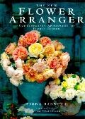 New Flower Arranger: Contemporary Approaches to Floral Design