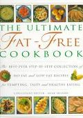 Ultimate Fat-Free Cookbook: The Best Ever Step-by-Step Collection of No-Fat and Low-Fat Reci...