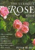 Ultimate Rose Book: The Complete Book for Rose Lovers - Growing, Arranging and Creative Craf...