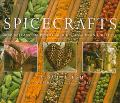 Spicecrafts: Inspirations for Practical Gifts, Crafts and Displays