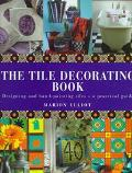 Tile Decorating Book: Designing and Hand Painting Tiles - A Practical Guide