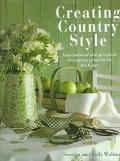 Creating Country Style: Inspirational & Practical Decorating Projects for the Home