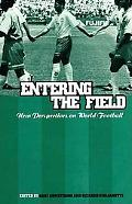 Entering the Field New Perspectives on World Football