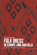 Folk Dress in Europe and Anatolia Beliefs About Protection and Fertility