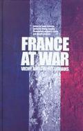 France at War Vichy and the Historians