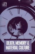 Death, Memory and Material Culture