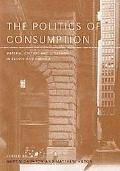 Politics of Consumption Material Culture and Citizenship in Europe and America