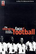 Changing Face of Football Racism, Identity and Multiculture in the English Game