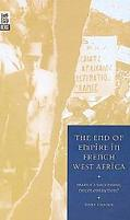 End of Empire in French West Africa France's Successful Decolonization