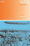 Cultural History of Madrid Modernism and the Urban Spectacle
