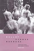 Ballet Across Borders Career and Culture in the World of Dancers