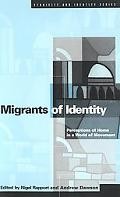 Migrants of Identity Perceptions of Home in a World in Movement