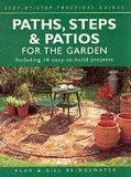Paths, Steps and Patios for the Garden: Including 16 Easy-to-build Projects (Step-by-step Pr...