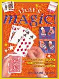 That's Magic 40 Foolproof Tricks to Delight, Amaze and Entertain