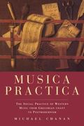 Musica Practica The Social Practice of Western Music from Gregorian Chant to Postmodernism