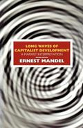 Long Waves of Capitalist Development A Marxist Interpretation  Based on the Marshall Lecture...