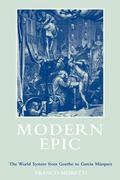 Modern Epic The World-System from Goethe to Garcia Marquez