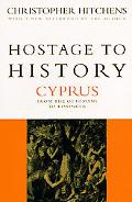 Hostage to History Cyprus from the Ottomans to Kissinger