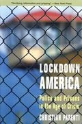 Lockdown America Police and Prisons in the Age of Crisis