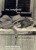 Judge and the Historian Marginal Notes on a Late-Twentieth-Century Miscarriage of Justice