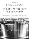 Figures Of Dissent Critical Essays on Fish, Spivak, Zizek and Others
