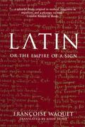 Latin or the Empire of a Sign From the Sixteenth to the Twentieth Centuries
